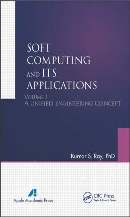 Soft Computing and Its Applications, Volume One: A Unified Engineering Concept book cover