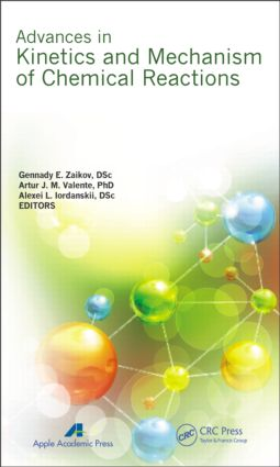 Advances in Kinetics and Mechanism of Chemical Reactions: 1st Edition (Hardback) book cover