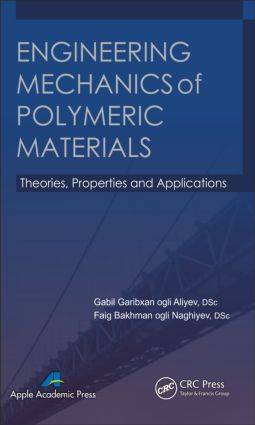 Engineering Mechanics of Polymeric Materials: Theories, Properties and Applications, 1st Edition (Hardback) book cover
