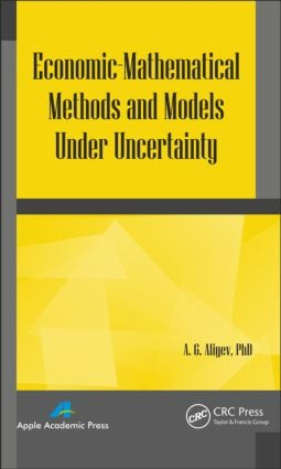 Economic-Mathematical Methods and Models under Uncertainty: 1st Edition (Hardback) book cover