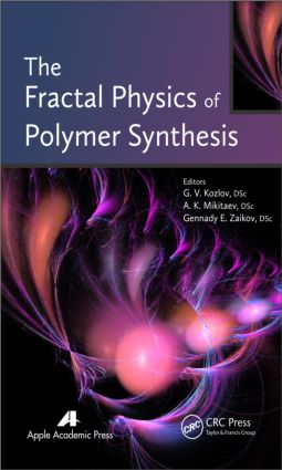 The Fractal Physics of Polymer Synthesis: 1st Edition (Hardback) book cover