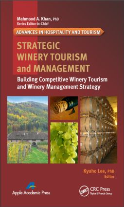 Strategic Winery Tourism and Management: Building Competitive Winery Tourism and Winery Management Strategy book cover