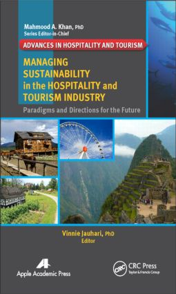 Managing Sustainability in the Hospitality and Tourism Industry: Paradigms and Directions for the Future, 1st Edition (Hardback) book cover