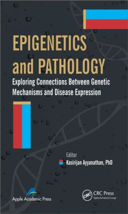 Epigenetics and Pathology: Exploring Connections Between Genetic Mechanisms and Disease Expression, 1st Edition (Hardback) book cover
