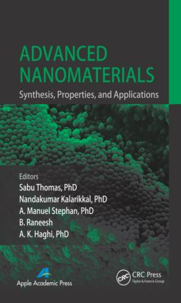 Advanced Nanomaterials: Synthesis, Properties, and Applications, 1st Edition (Hardback) book cover