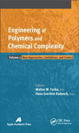 Engineering of Polymers and Chemical Complexity, Volume II: New Approaches, Limitations and Control, 1st Edition (Hardback) book cover