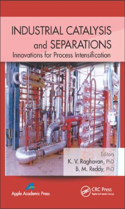 Industrial Catalysis and Separations: Innovations for Process Intensification, 1st Edition (Hardback) book cover