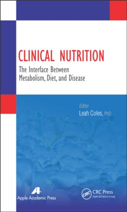 Clinical Nutrition: The Interface Between Metabolism, Diet, and Disease (Hardback) book cover