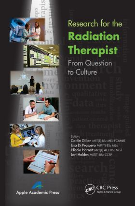 Research for the Radiation Therapist: From Question to Culture, 1st Edition (Hardback) book cover