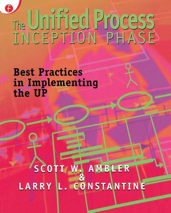 The Unified Process Inception Phase: Best Practices in Implementing the UP, 1st Edition (Paperback) book cover