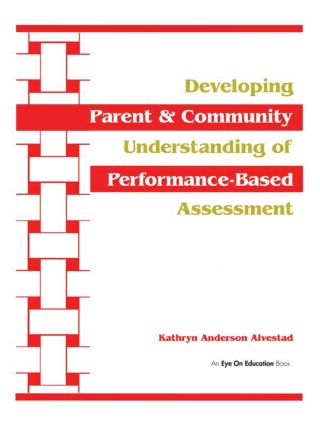 Developing Parent and Community Understanding of Performance-Based Assessment: 1st Edition (Paperback) book cover