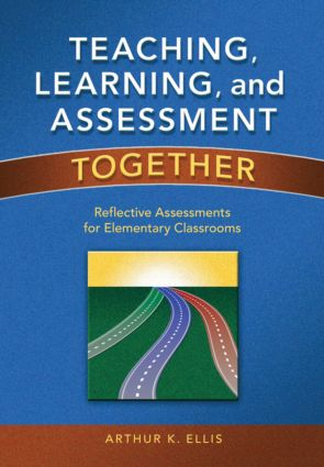 Teaching, Learning, and Assessment Together: Reflective Assessments for Elementary Classrooms, 1st Edition (Paperback) book cover