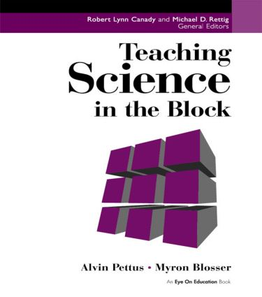 Teaching Science in the Block: 1st Edition (Paperback) book cover