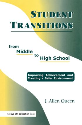 Student Transitions From Middle to High School: 1st Edition (e-Book) book cover