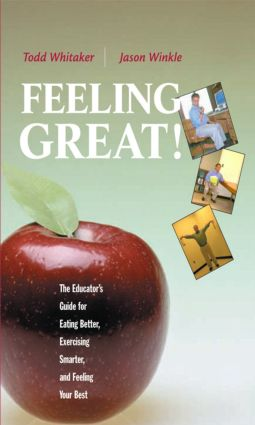 Feeling Great: The Educator's Guide for Eating Better, Exercising Smarter, and Feeling Your Best, 1st Edition (Paperback) book cover