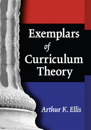 Exemplars of Curriculum Theory: 1st Edition (Paperback) book cover