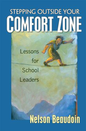Stepping Outside Your Comfort Zone Lessons for School Leaders: 1st Edition (Paperback) book cover