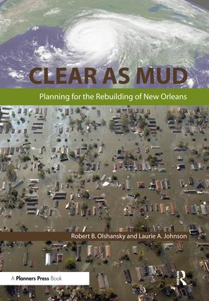 Clear as Mud: Planning for the Rebuilding of New Orleans, 1st Edition (Paperback) book cover