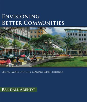Envisioning Better Communities: Seeing More Options, Making Wiser Choices book cover