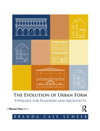 The Evolution of Urban Form: Typology for Planners and Architects, 1st Edition (Paperback) book cover