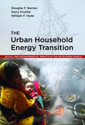 The Urban Household Energy Transition: Social and Environmental Impacts in the Developing World, 1st Edition (e-Book) book cover