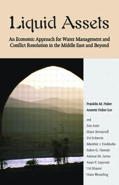 Liquid Assets: An Economic Approach for Water Management and Conflict Resolution in the Middle East and Beyond, 1st Edition (Paperback) book cover