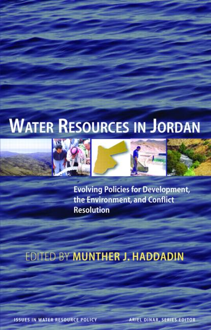 Water Resources in Jordan: Evolving Policies for Development, the Environment, and Conflict Resolution, 1st Edition (Hardback) book cover