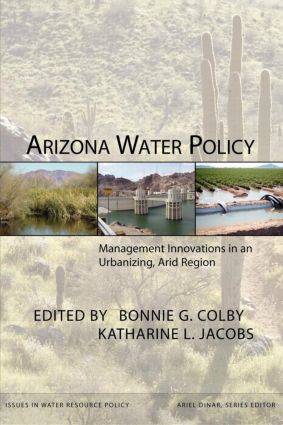 Arizona Water Policy: Management Innovations in an Urbanizing, Arid Region book cover