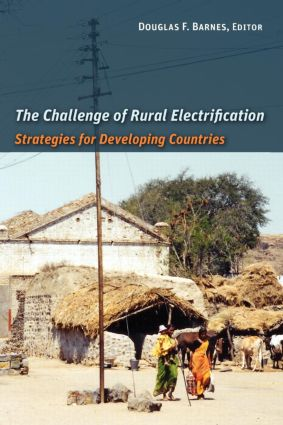 The Challenge of Rural Electrification: Strategies for Developing Countries, 1st Edition (Paperback) book cover