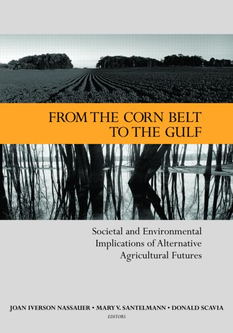 From the Corn Belt to the Gulf: Societal and Environmental Implications of Alternative Agricultural Futures, 1st Edition (Paperback) book cover