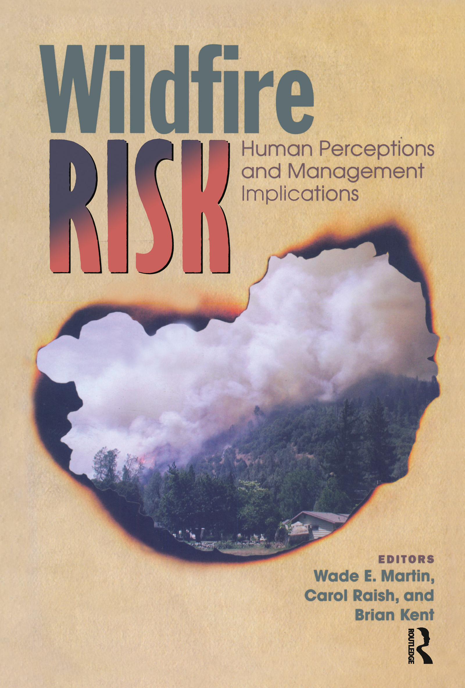 Wildfire Risk: Human Perceptions and Management Implications (Paperback) book cover