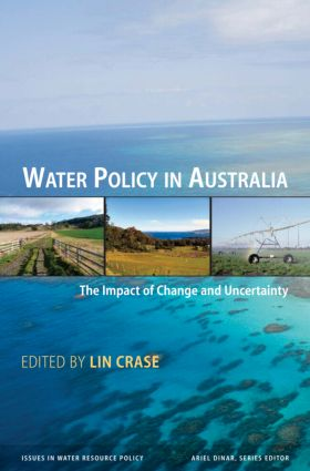 Water Policy in Australia: The Impact of Change and Uncertainty, 1st Edition (Hardback) book cover