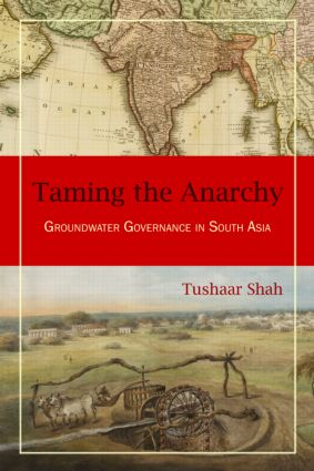Taming the Anarchy: Groundwater Governance in South Asia (e-Book) book cover