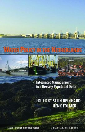 Water Policy in the Netherlands: Integrated Management in a Densely Populated Delta, 1st Edition (Hardback) book cover