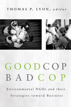 Good Cop/Bad Cop: Environmental NGOs and Their Strategies toward Business book cover