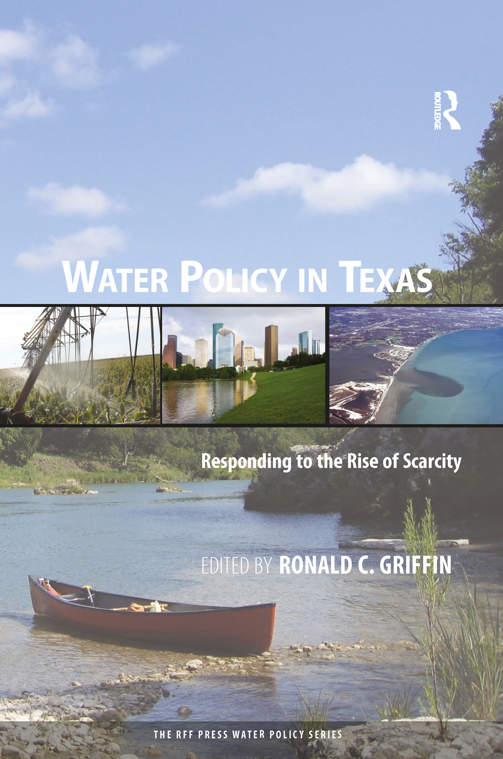 Water Policy in Texas: Responding to the Rise of Scarcity, 1st Edition (e-Book) book cover