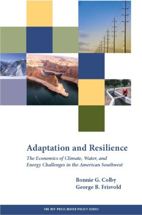 Adaptation and Resilience: The Economics of Climate, Water, and Energy Challenges in the American Southwest book cover