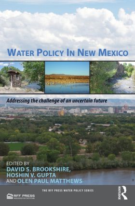 Water Policy in New Mexico: Addressing the Challenge of an Uncertain Future (Hardback) book cover