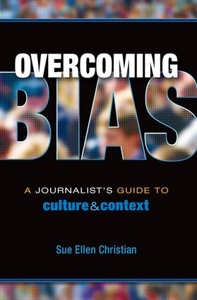 Overcoming Bias: A Journalist's Guide to Culture & Context, 1st Edition (Paperback) book cover