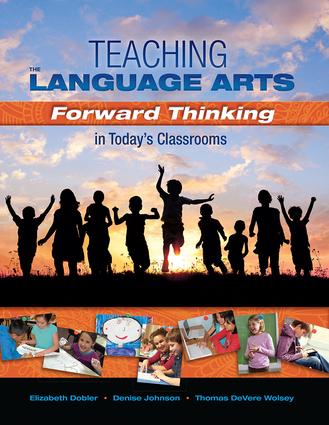 Teaching the Language Arts: Forward Thinking in Today's Classrooms, 1st Edition (Paperback) book cover