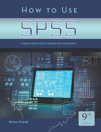 How to Use SPSS®: A Step-By-Step Guide to Analysis and Interpretation book cover