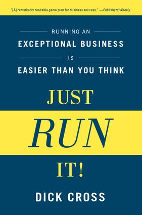 Just Run It!: Running an Exceptional Business is Easier Than You Think, 1st Edition (Hardback) book cover