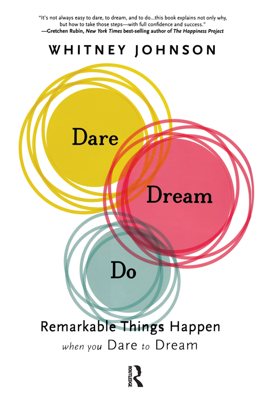Dare, Dream, Do: Remarkable Things Happen When You Dare to Dream, 1st Edition (Hardback) book cover