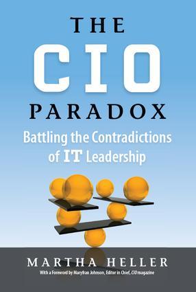 CIO Paradox: Battling the Contradictions of It Leadership, 1st Edition (Hardback) book cover