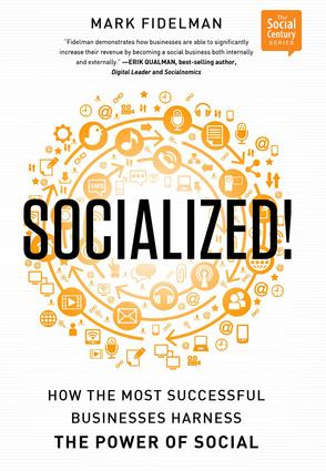 Socialized!: How the Most Successful Businesses Harness the Power of Social, 1st Edition (Hardback) book cover