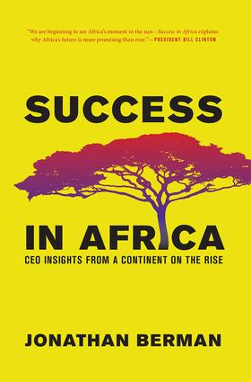 Success in Africa: CEO Insights from a Continent on the Rise, 1st Edition (Hardback) book cover