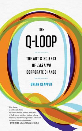Q-Loop: The Art & Science of Lasting Corporate Change, 1st Edition (Hardback) book cover