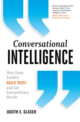 Conversational Intelligence: How Great Leaders Build Trust and Get Extraordinary Results, 1st Edition (Hardback) book cover