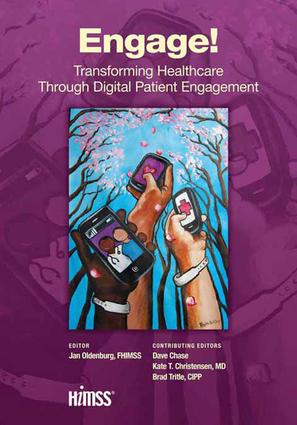 Engage!: Transforming Healthcare Through Digital Patient Engagement, 1st Edition (Paperback) book cover