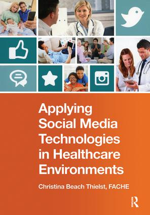 Applying Social Media Technologies in Healthcare Environments book cover